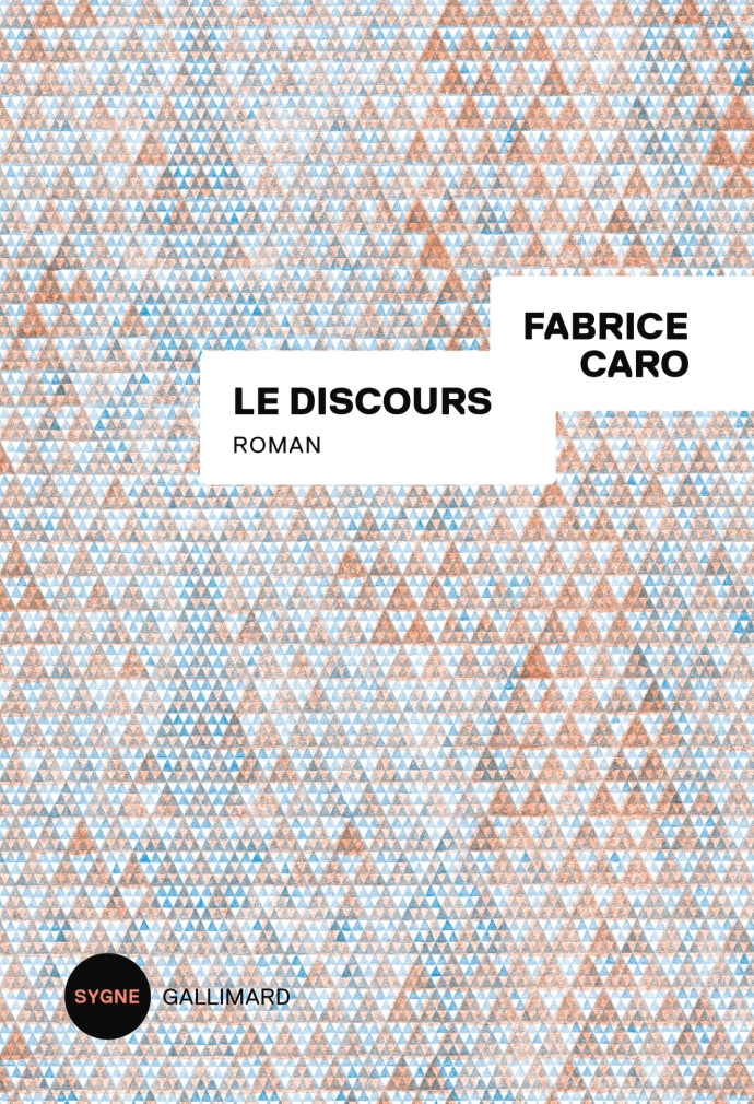« Le discours » de Fabrice Caro (Gallimard, 2018)