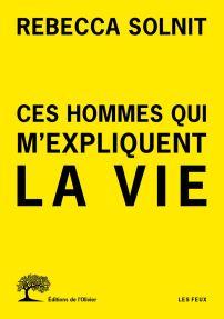 ces_hommes_qui_m_expliquent_la_vie_rebecca_solnit