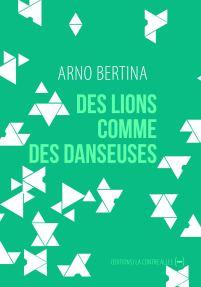 des_lions_comme_des_danseuses_arno_bertina