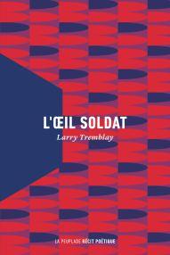 l_oeil_soldat_larry_tremblay