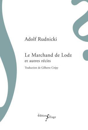 Le marchand de Lodz et autres récits